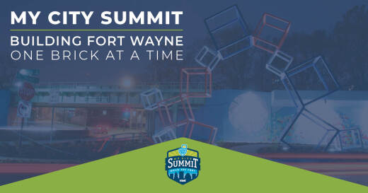 My City Summit – Building Fort Wayne One Brick At A Time